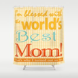 Mothers day graphic art Best MOM ever zollione store home decor Shower Curtain