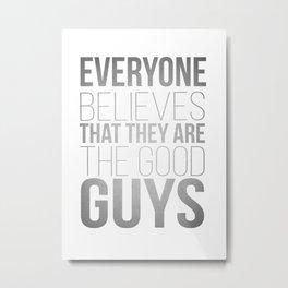Who are really the good guys? Metal Print