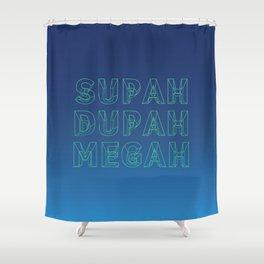 SUPAH DUPAH MEGAH RISE Shower Curtain