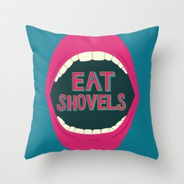 Eat Shovels Throw Pillow