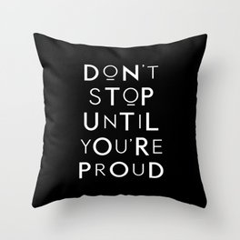 Don't Stop Until You're Proud motivational typography wall art home decor Throw Pillow