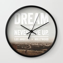 Dream & Never Give Up - Los Angeles, Hollywood Wall Clock