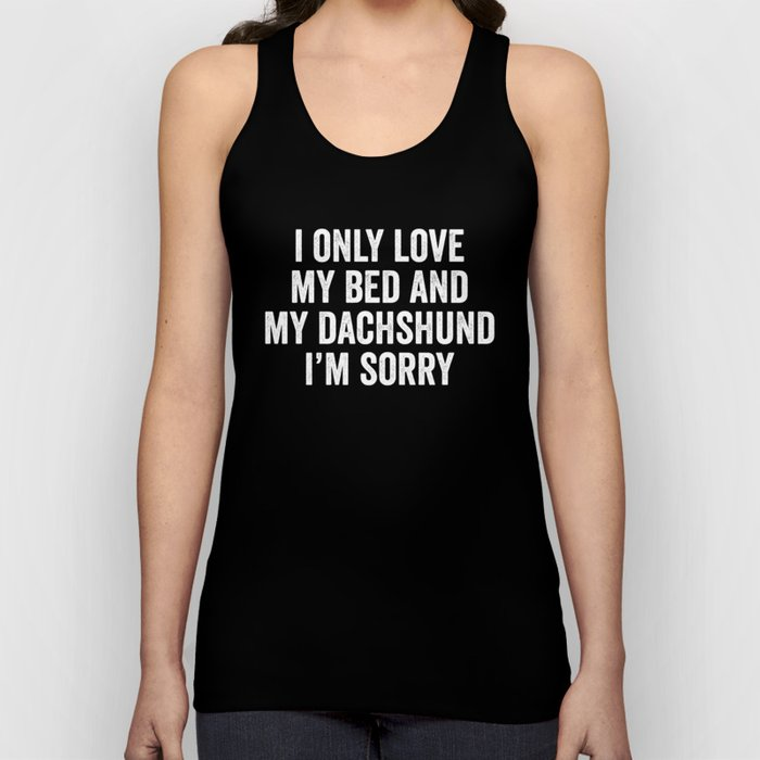 I Only Love My Dachshund Unisex Tank Top
