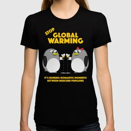 Global warming is ruining romantic moments T-shirt