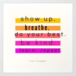 Show Up Motivational Quote Art Print