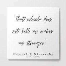 22   | 200319 |  Friedrich Nietzsche Quotes Metal Print