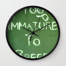 Too Immature To Breed - TJ 2012 Wall Clock