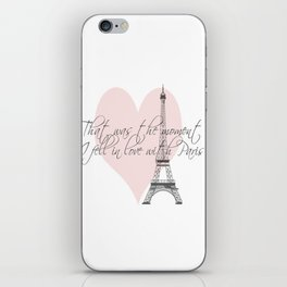 That was the moment I fell in Love with Paris  iPhone Skin