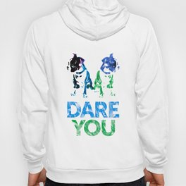 Double Dog Dare You Hoody