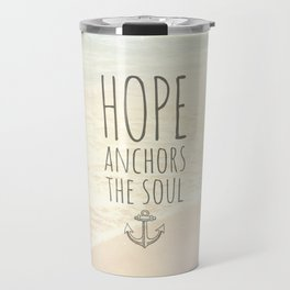 HOPE ANCHORS THE SOUL  Travel Mug
