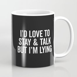 Stay & Talk Funny Sarcastic Quote Coffee Mug