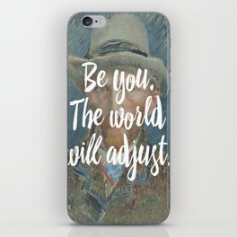 Be you. The world will adjust. iPhone Skin