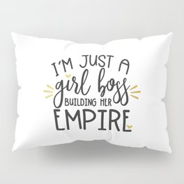 I'm Just A Girl Boss Pillow Sham