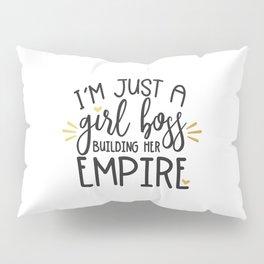 I'm Just A Girl Boss Pillow Sham