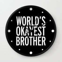 World's Okayest Brother Funny Quote Wall Clock