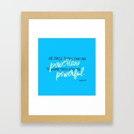 Powerless to shame those who are powerful Framed Art Print