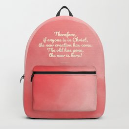 Inspiring Scripture - New Creation, 2 Corinthians 5:17 Backpack