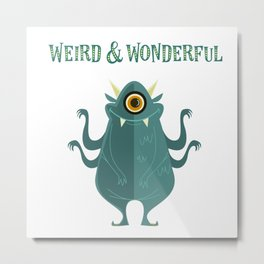 Weird And Wonderful Metal Print