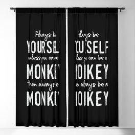 Monkey Saying Monkeys Pun Joke Always Be Yourself Blackout Curtain