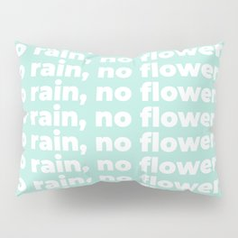 No Rain No Flowers Quote, Life Quotes, Large Printable Photography, Green Wall Art Print Decor Pillow Sham