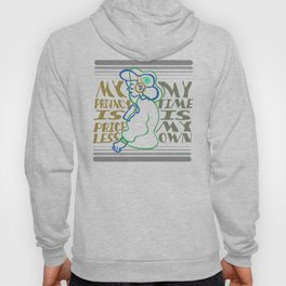 my Privacy is Priceless  -  My Time Is my Own Color B Hoody
