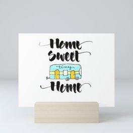 Home Sweet Tiny Home Mini Art Print