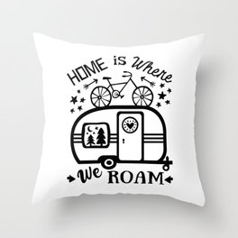Home Is Where We Roam Rv Camper Road Trip Throw Pillow