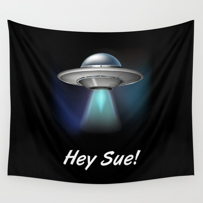 Hey Sue Wall Tapestry