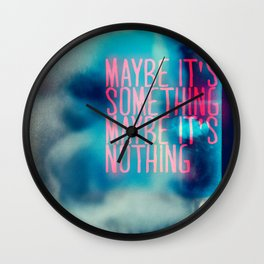 IT'S SOMETHING Wall Clock