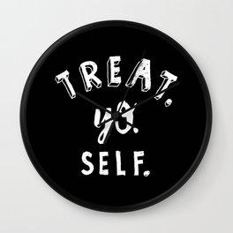 Treat Yo Self REVERSE Wall Clock