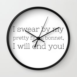 I will end you - Firefly - TV Show Collection Wall Clock