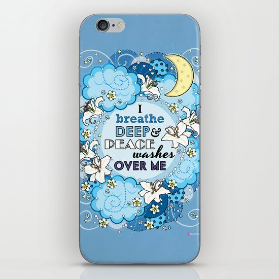 I Breathe Deep and Peace Washes over me - Affirmation iPhone & iPod Skin