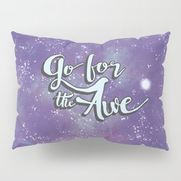 Go for the Awe Pillow Sham