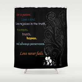 Love Never Fails Shower Curtain