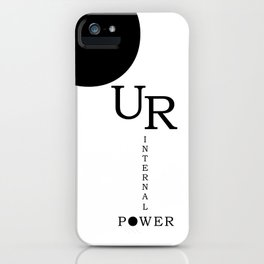 Our Internal Power. Ur Internal Power iPhone Case