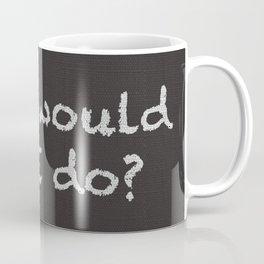 What Would Love do Coffee Mug