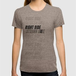 RIGHT SIDE STRONG SIDE T-shirt
