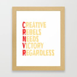 """""""Creative Rebels Need Victory Regardless"""" tee design. Makes a nice and creative gift to your family Framed Art Print"""
