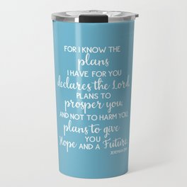 Jeremiah 29:11, for I Know The Plans for You declares the LORD Travel Mug
