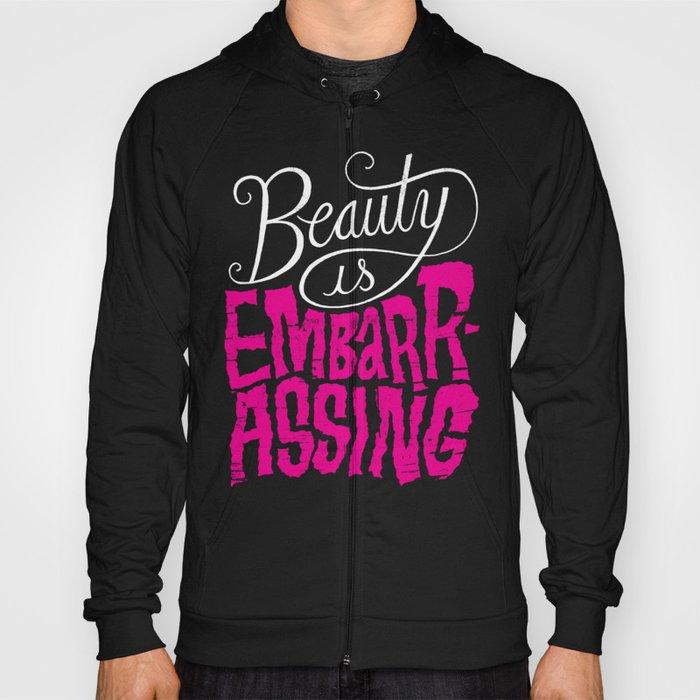 Beauty is Embarrassing  Hoody