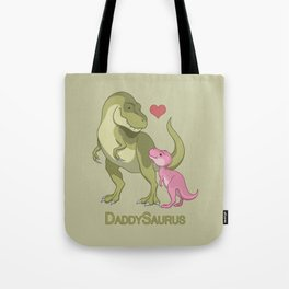 DaddySaurus T-Rex Father & Baby Girl Dinosaurs Tote Bag