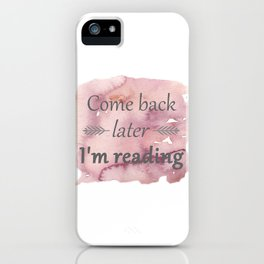 Come Back Later... iPhone Case