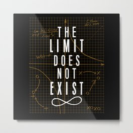 The Limit Does Not Exist Metal Print