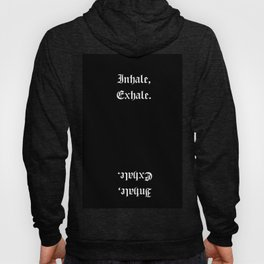 inhale, exhale Hoody