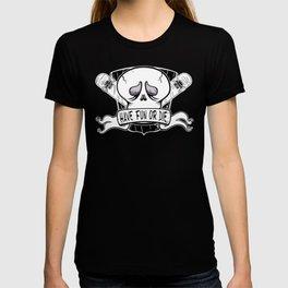 Have Fun or Die - Skateboard Skull T-shirt