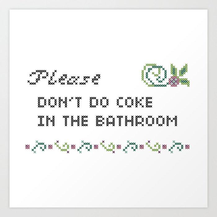 Please don't do coke in the bathroom Kunstdrucke