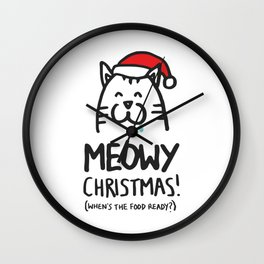 Meowy Christmas! (when's the food ready?) Wall Clock