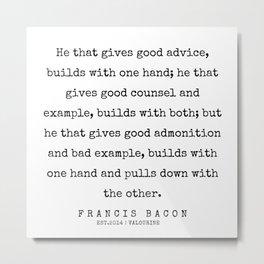 39   | Francis Bacon Quotes | 200205 Metal Print