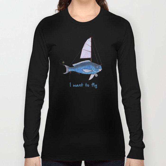 I want to fly II Long Sleeve T-shirt