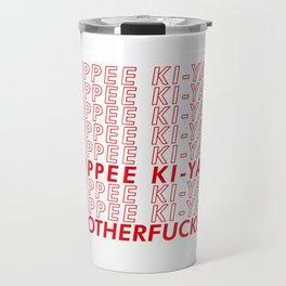Die Hard - Yippee Ki-Yay Motherfucker Travel Mug